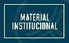 Material Institucional